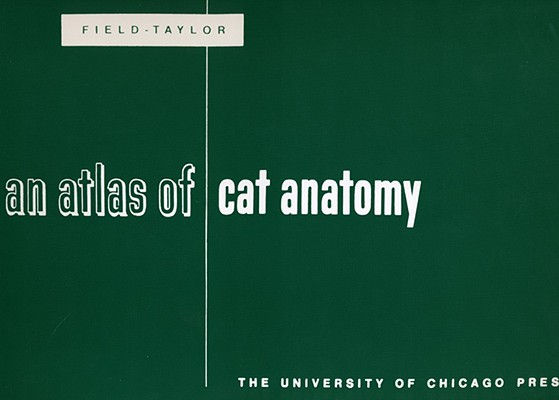 An Atlas of Cat Anatomy By Field, Hazel Elizabeth
