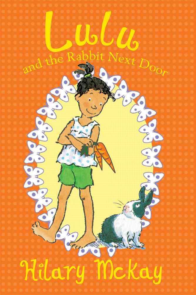 Lulu and the Rabbit Next Door By McKay, Hilary/ Lamont, Priscilla (ILT)